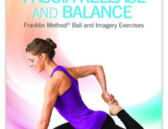 Book Highlights Franklin Method Ball and Imagery Exercises for the Fascia