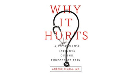 In New Book, Physican and Pain Specialist Seeks to Answer Why We Feel Pain