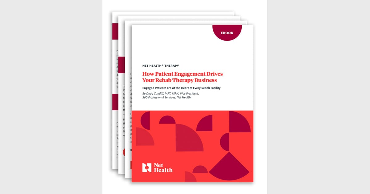 How Patient Engagement Drives Your Rehab Therapy Business